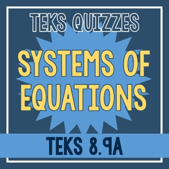 Systems of Equations Quiz (TEKS 8.9A)