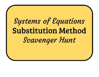 Systems of Equations Scavenger Hunt - Substitution Method