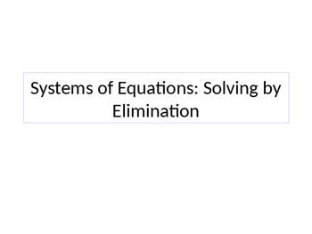 Systems of Equations: Solving by Elimination