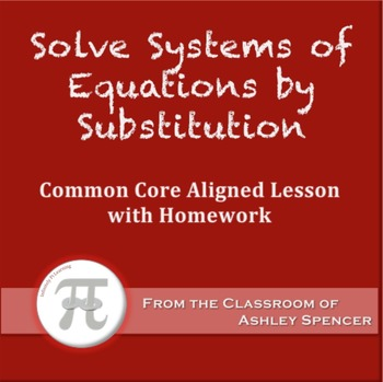 Solve Systems of Equations by Substitution (Lesson Plan with Homework)