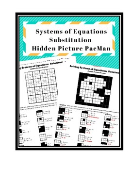 Systems of Equations - Substitution - Hidden Picture PacMan Activity