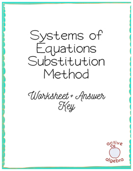 Systems of Equations Substitution Method Worksheet - from bundle