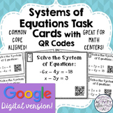 Systems of Equations Task Cards with QR Codes GOOGLE Slide