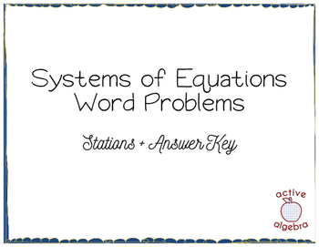 Systems of Equations Word Problem Stations - from bundle