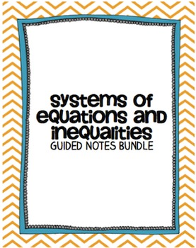 Systems of Equations and Inequalities Notes Bundle