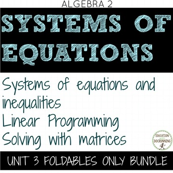 Systems of Equations and Linear Inequalities Foldables Only for Algebra 2 Unit 3