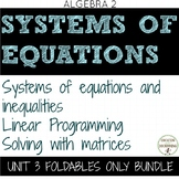 Systems of Equations and Linear Inequalities Notes Algebra 2 Curriculum Unit 3
