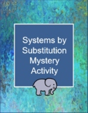 Systems of Equations by Substitution Mystery Activity Slid