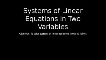 Systems of Linear Equations in Two Variables PowerPoint Lesson (2.6)