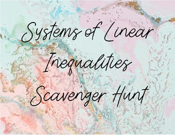 Systems of Linear Inequalities Scavenger Hunt