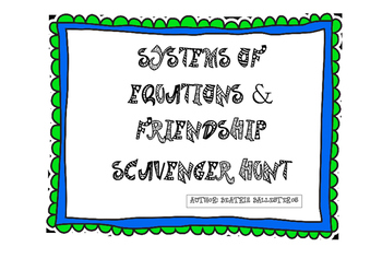 Systems of equations & Friendship Scavenger hunt