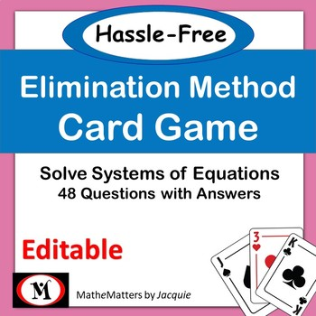 Solving Systems: Elimination Method:  EDITABLE  8.EE.C.8, HSA.REI.C.5, MA.8.9.A