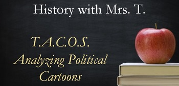T.A.C.O.S. Analyzing Political Cartoons