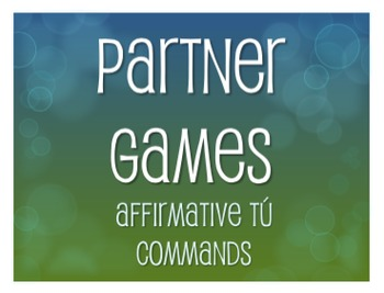 Spanish Affirmative Tú Commands Partner Games