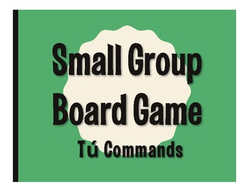 Spanish Tú Commands Board Game