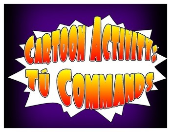 Spanish Tú Commands Cartoon Activities