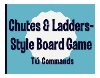 Spanish Tú Commands Chutes and Ladders-Style Game