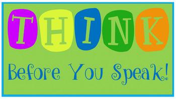 T.H.I.N.K. Before You Speak!