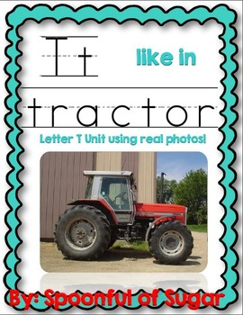 T Like In Tractor (Letter T Unit Using Real Potos!)