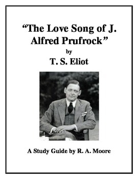 """The Love Song of J. Alfred Prufrock"" by T. S. Eliot: A Study Guide"