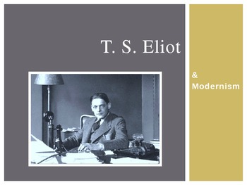 "T . S. Eliot and Modernism (intro to ""Prufrock"")"