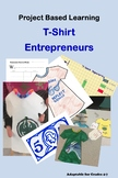 T-Shirt Entrepreneurs PROJECT BASED LEARNING Math Economics GATE 4-8th