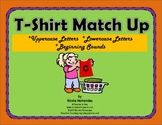 T-Shirt Match Up Cards!-Uppercase and Lowercase Letters, Beginning Sounds.