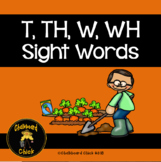 T, TH, W, WH Sight Words