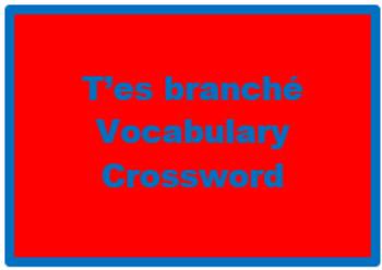 T'es branché 1 Unité 2 Leçon C Crossword