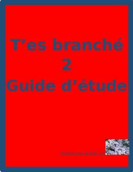 T'es branché 2 Unité 2 Study Guide