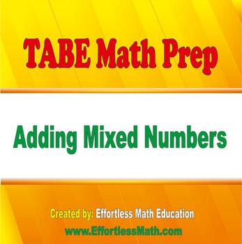 TABE Mathematics Prep: Adding Mixed Numbers