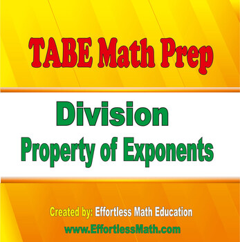 TABE Mathematics Prep: Division Property of Exponents
