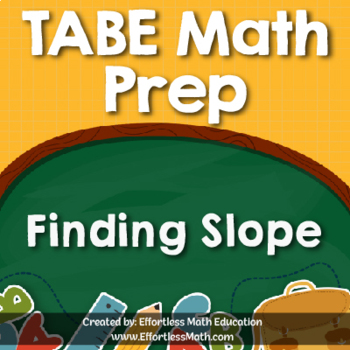 TABE Mathematics Prep: Finding Slope