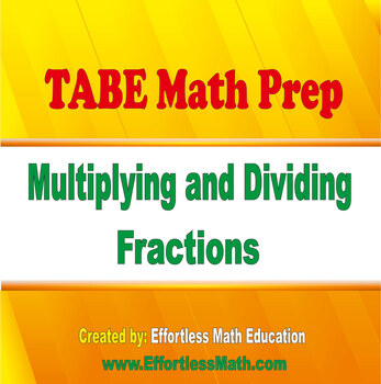 TABE Mathematics Prep: Multiplying and Dividing Fractions