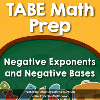 TABE Mathematics Prep: Negative Exponents and Negative Bases