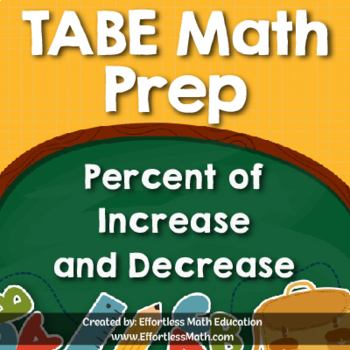 TABE Mathematics Prep: Percent of Increase and Decrease