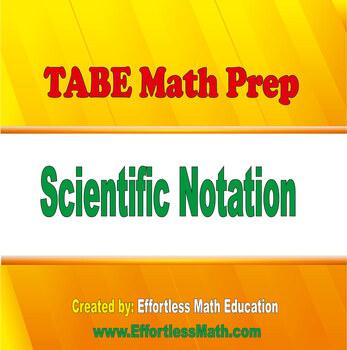 TABE Mathematics Prep: Scientific Notation