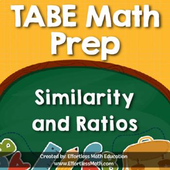 TABE Mathematics Prep: Similarity and Ratios