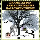 DRAMA LESSON: TABLEAU EXERCISES--HALLOWEEN THEME
