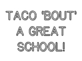 TACO 'BOUT' A GREAT SCHOOL!, Back To School Quote Coloring Pages