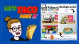 TACO THEME BITMOJI Backgrounds - Virtual Classroom  - Dist