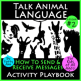 TALK ANIMAL LANGUAGE #2 How to Send & Receive Messages Dig