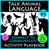 TALK ANIMAL LANGUAGE #3 Learn How to CONNECT TO COMMUNICAT