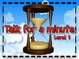 TALK FOR A MINUTE - LEVEL 1  (EFL Speaking / Conversation
