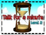 TALK FOR A MINUTE - LEVEL 2  (EFL, ESL Speaking / Conversa