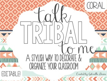 TALK TRIBAL TO ME {CORAL VERSION}: EDITABLE CLASSROOM DECOR & ORGANIZATION PACK