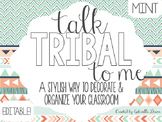 TALK TRIBAL TO ME {MINT VERSION}: EDITABLE CLASSROOM DECOR & ORGANIZATION PACK
