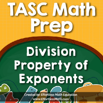 TASC Math Prep: Division Property of Exponents
