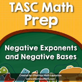 TASC Math Prep: Negative Exponents and Negative Bases