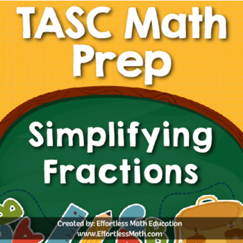 TASC Math Prep: Simplifying Fractions